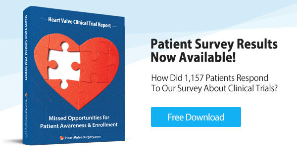 Heart Valve Clinical Trials Report with Patient Survey