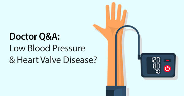 Low Blood Pressure & Heart Valve Disease